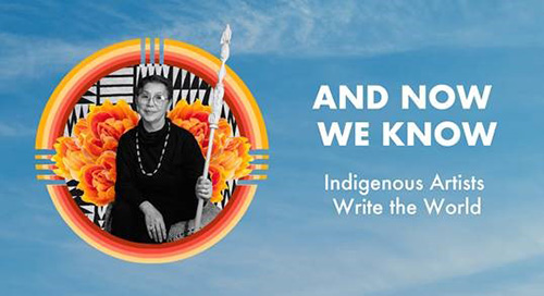 Imagery of storyteller Vi Hilbert holding a staff with AND NOW WE KNOW Indigenous Artists Write the World in background