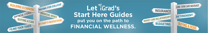Let iGrad's Start Here Guides put you on the path to financial wellness